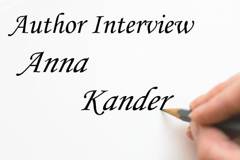 Author Interview Anna Kander